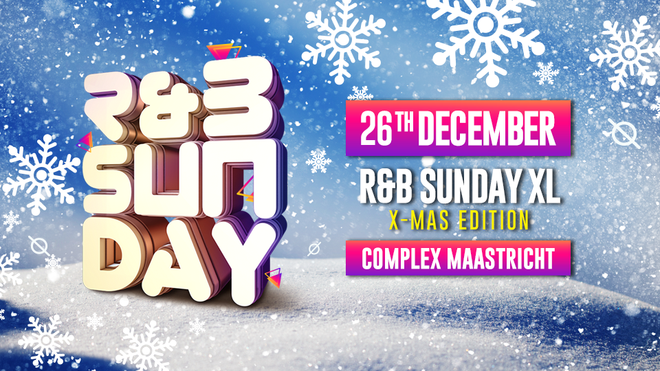 R&B Sunday XL – XMas Edition Complex Maastricht